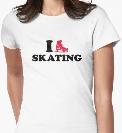 I love Skating Womens Fitted T-Shirt