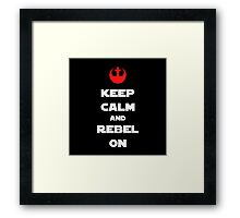 Kepp Calm and Rebel On! Framed Print