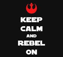 Kepp Calm and Rebel On! Unisex T-Shirt