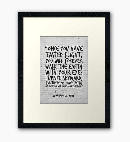 Leonardo da Vinci Quote, Once you have tasted flight, Inspirational Quote Framed Print