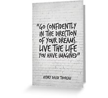 Go confidently in the direction of your dreams - Inspirational Quote Greeting Card