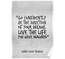 Go confidently in the direction of your dreams - Inspirational Quote Poster