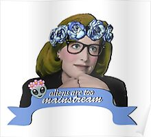 Hipster Scully - Aliens are too Mainstream Poster