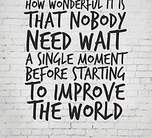 Improve the World, Motivational Quote Art by inspirational4u