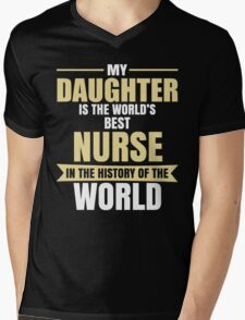 My Daughter Is The World's Best NURSE In The History Mens V-Neck T-Shirt