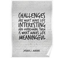 Challenges are what make life interesting, Motivational Quote Art Poster