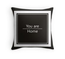 You are Home. One Elegant Black and White Design Sign for You. Throw Pillow