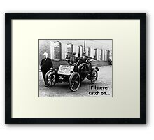 Thomas Edison's Car It'll never catch on Framed Print