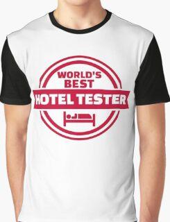 World's best hotel tester Graphic T-Shirt