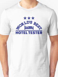 World's best hotel tester Unisex T-Shirt