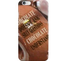 Chocolate Understands iPhone Case/Skin