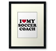 I love my soccer coach Framed Print