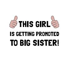 Promoted To Big Sister Photographic Print