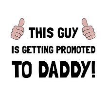 Promoted To Daddy by AmazingMart