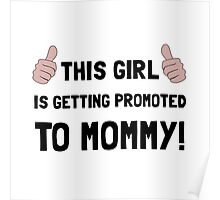 Promoted To Mommy Poster