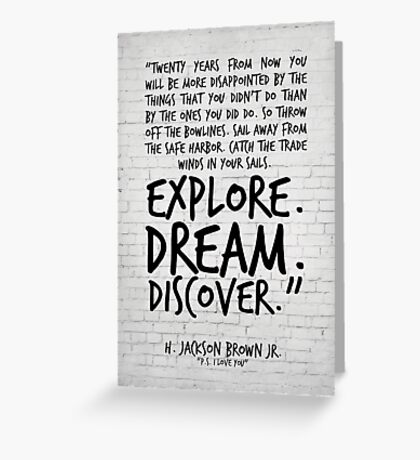 Inspirational Art, Twenty years from now, H Jackson Brown Quote Greeting Card