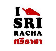 I Chili [Love] Sriracha Photographic Print