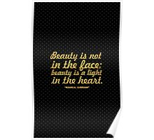 """Beauty is not in the face... """"Kahlil Gibran"""" Inspirational Quote Poster"""