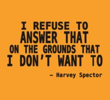 I Refuse to Answer That on The Grounds That I Don't Want To - Harvey Quote by romysarah