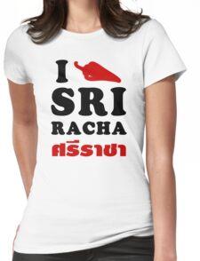 I Chili [Love] Sriracha Womens Fitted T-Shirt