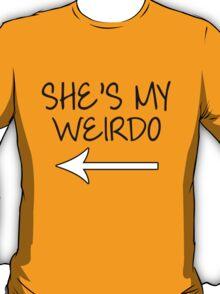 She's My Weirdo, Couple T-shirts T-Shirt