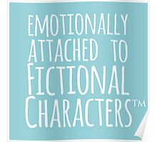emotionally attached to fictional characters ™ Poster