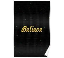 Believe - Life Inspirational Quote Poster