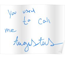 You used to call me Augustus  Poster