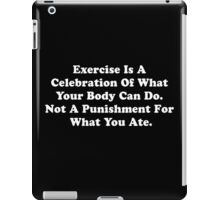Exercise Is Not A Punishment Funny T-Shirt iPad Case/Skin