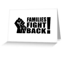 FAMILIES FIGHT BACK! HOT TREND USA Greeting Card