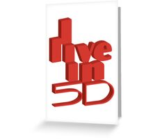 I live in 5D Greeting Card