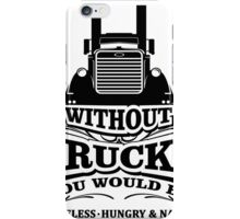 Without Trucks iPhone Case/Skin