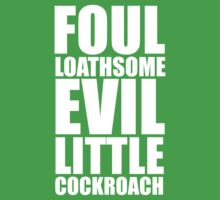 Foul Loathsome Evil Little Cockroach Baby Tee