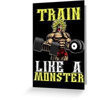 TRAIN LIKE A MONSTER Greeting Card
