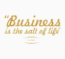 """Business is the... """"Voltaire"""" Inspirational Quote Kids Tee"""