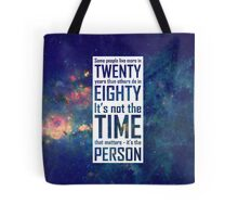 It's Not The Time That Matters Tote Bag