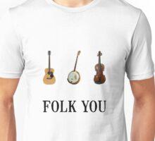 Folk You Unisex T-Shirt