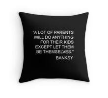 Banksy Quote Throw Pillow