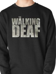The Walking Deaf Pullover