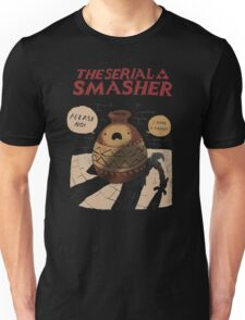 the serial smasher Unisex T-Shirt