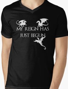 Game of thrones Khalisee My reign has just begun Mens V-Neck T-Shirt