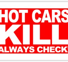 Hot Cars Kill - Always Check Sticker