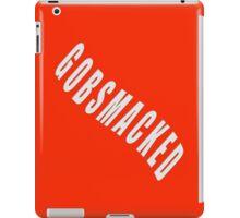 GOBSMACKED - products iPad Case/Skin