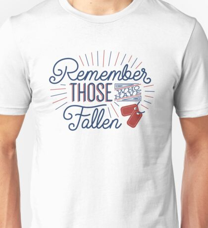 Remember Those Who Have Fallen Unisex T-Shirt