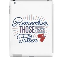 Remember Those Who Have Fallen iPad Case/Skin