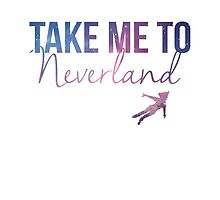 Take Me To Neverland by ChloeJade