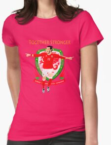 TOGETHER STRONGER, WALES, GARETH BALE, EURO Womens Fitted T-Shirt