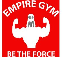 Empire Gym - Be The Force Photographic Print