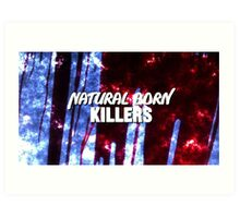 NATURAL BORN KILLERS - logo Art Print