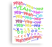 YeahYEAHyeah - products Canvas Print